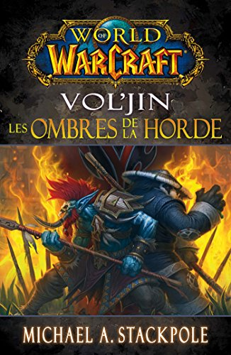 World of warcraft Vol'jin: Les ombres de la Horde!