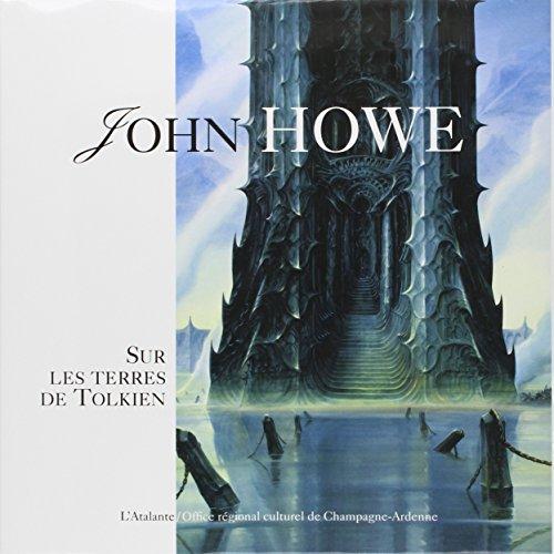 John Howe. Sur les terres de Tolkien par Stéphanie Benson, Christophe Gallaz, John Howe, Christopher Lee