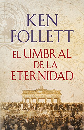 El umbral de la eternidad (The Century 3) (EXITOS) por Ken Follett
