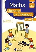 Mathématiques CE2 Cycle 2 Méthode de Singapour - Fichier de l'élève 2 de Monica Neagoy
