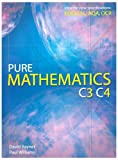Pure Mathematics C3 C4