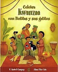 Celebra Kwanzaa Con Botitas y Sus Gatitos (Celebrate Kwanzaa with Boots and Her Kittens) (Cuentos Para Celebrar)