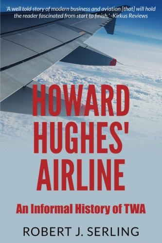 howard-hughes-airline-an-informal-history-of-twa