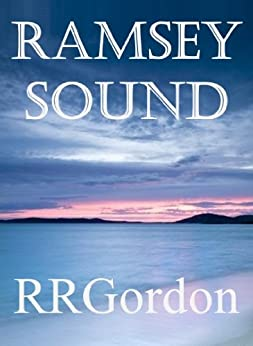 Ramsey Sound (Book 2 Wish You Were Here Series) by [Gordon, RR]