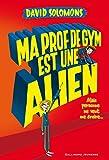 """Afficher """"Ma prof de gym est une alien"""""""