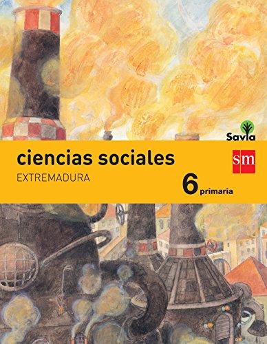 Ciencias sociales. 6 Primaria. Savia. Extremadura - 9788467575781