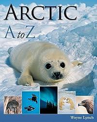 Arctic A-Z (A to Z (Firefly Books))