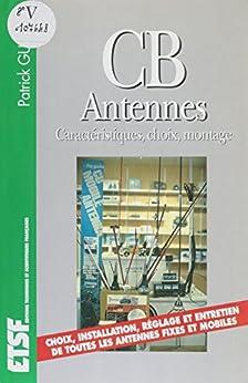 Descargar Torrents Online CB antennes: Caractéristiques, choix, montages (ETSF) PDF Gratis Descarga