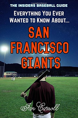Everything You Ever Wanted to Know About San Francisco Giants