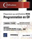 Programmation en C# - Préparation aux certifications MCSA - Examen 70-483