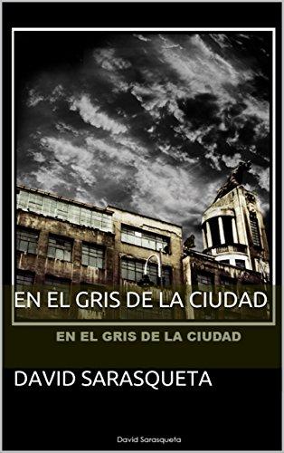En el gris de la ciudad por David Sarasqueta