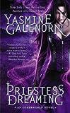 Priestess Dreaming : An Otherworld Novel (Otherworld Novels)