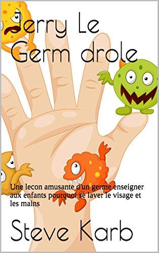 jerry-le-germ-drole-une-lecon-amusante-d-39-un-germe-enseigner-aux-enfants-pourquoi-se-laver-le-visage-et-les-mains