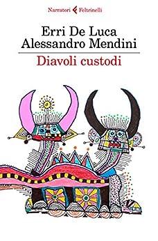 Diavoli custodi di [De Luca, Erri, Mendini, Alessandro]