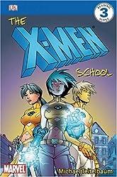 The X-Men School (DK Reader - Level 3) by Michael Teitlebaum (2006-03-20)