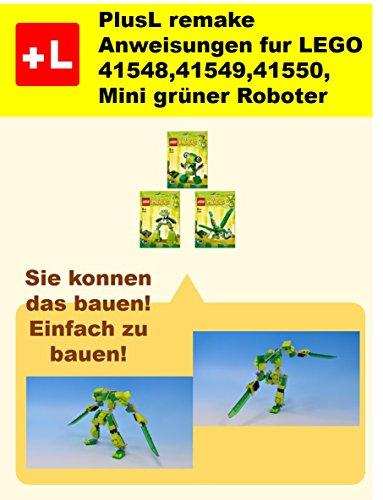 PlusL remake Anweisungen fur LEGO 41548,41549,41550 ,Mini grüner Roboter: Sie konnen die Mini grüner Roboter aus Ihren eigenen Steinen zu bauen!