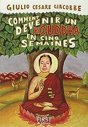 Comment devenir un bouddha en cinq semaines
