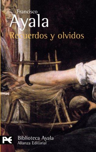 Recuerdos y olvidos (1906-2006) (El Libro De Bolsillo - Bibliotecas De Autor - Biblioteca Ayala)