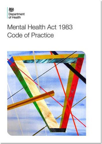 Code of practice: Mental Health Act 1983 by Great Britain: Department of Health (2015-02-27)