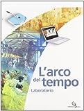 L'arco del tempo. Con planisferi-Laboratorio. Per la Scuola media. Con CD-ROM: ARCO TEMPO 1+LAB+CD