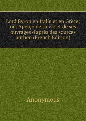 lord-byron-en-italie-et-en-grace-oa-aperau-de-sa-vie-et-de-ses-ouvrages-dapras-des-sources-authen-fr