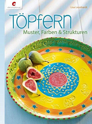 Töpfern: Muster, Farben & Strukturen -