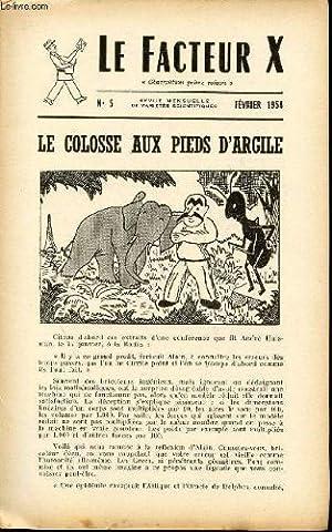 LE FACTEUR X / N° 5 - FEVRIER 1954 / LE COLOSSE AUX PIED D'ARGILE...
