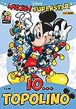 SUPER DISNEY N. 76 - MICKEY SUPERSTAR - IO...TOPOLINO