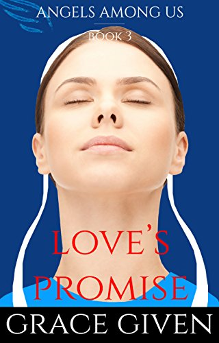 An Amish Romance Love S Promise Angels Among Us Amish Romance Book 3