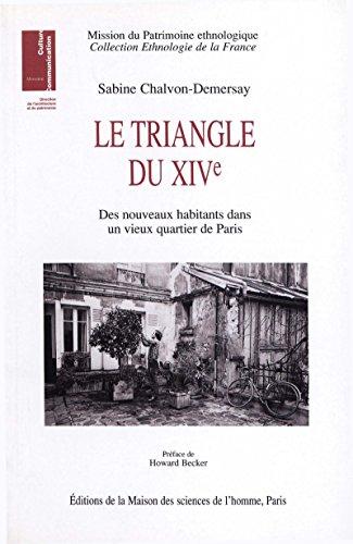 Le triangle du XIVe: Des nouveaux habitants dans un vieux quartier de Paris