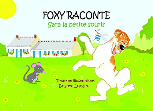 sara-la-petite-souris-foxy-raconte-t-1-french-edition