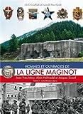 Hommes et ouvrages de la Ligne Maginot 4 - Histoire & Collections - 01/01/2007