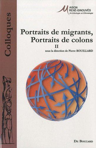 Portraits de migrants, portraits de colons : Tome 2