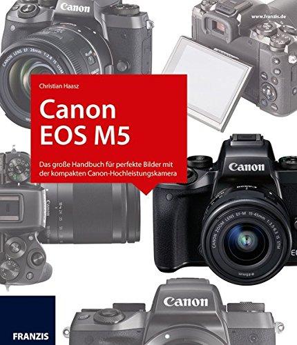 Kamerabuch Canon EOS M5: Das gro...