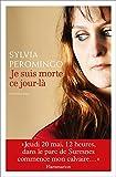 Je suis morte ce jour-là (DOCS, TEMOIGNAG) (French Edition)