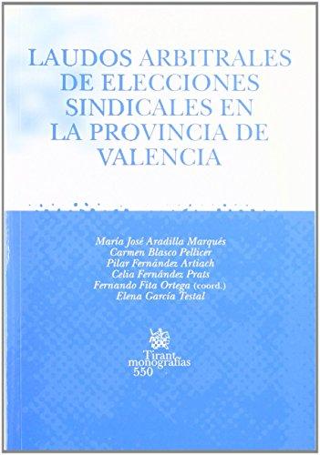 Laudos arbitrales de elecciones sindicales en la provincia de Valencia de María José Aradilla Marqués (1 mar 2008) Tapa blanda