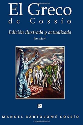 El Greco de Cossio. Edicion ilustrada y actualizada (en color) por Manuel Bartolome Cossio