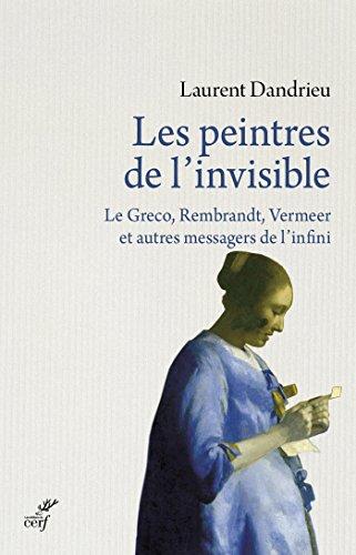 les-peintres-de-linvisible-le-greco-rembrandt-vermeer-et-autres-messagers-de-linfini