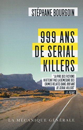 999 ans de Serial Killers par Stephane Bourgoin