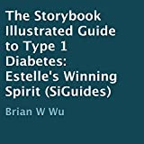 Estelle's Winning Spirit: The Storybook Illustrated Guide to Type 1 Diabetes (Audiobook)
