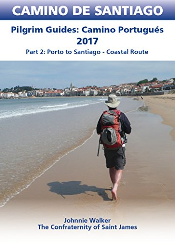 Camino Portugués Coastal And Seaside Route Guidebook: Part 2: Porto To Santiago - Coastal Route (camino De Santiago) por Johnnie Walker Gratis