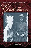 The Gentle Tamers: Women of the Old Wild West by Dee Brown (September 01,1981)