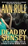 Dead by Sunset by Rule, Ann (1996) Mass Market Paperback