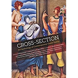 Cross-Section: An Anthology of Contemporary Greek Poetry by Edited by Jack Hirschman, Contributing Editor: Dinos Siotis Various (2015-12-06)