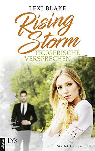 Rising Storm - Trügerische Versprechen: Staffel 1 - Episode 2 (Rising-Storm-Reihe) von [Blake, Lexi]