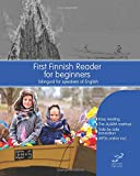 First Finnish Reader for beginners: bilingual for speakers of English: Volume 1 (Graded Finnish Readers)