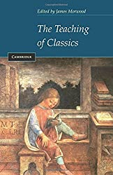 The Teaching of Classics by James Morwood (2003-10-16)