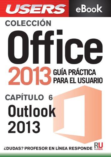 Office 2013: Outlook 2013 (Colección Office 2013 nº 6)