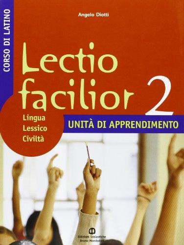 Lectio facilior. Lingua lessico civiltà. Unità di apprendimento. Per i Licei e gli Ist. magistrali: 2