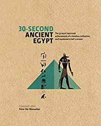 30-Second Ancient Egypt: The 50 Most Important Achievments of a Timeless Civilisation, Each Explained in Half a Minute